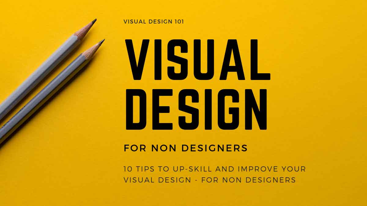 10 tips to improve your visual design skills for non-designers